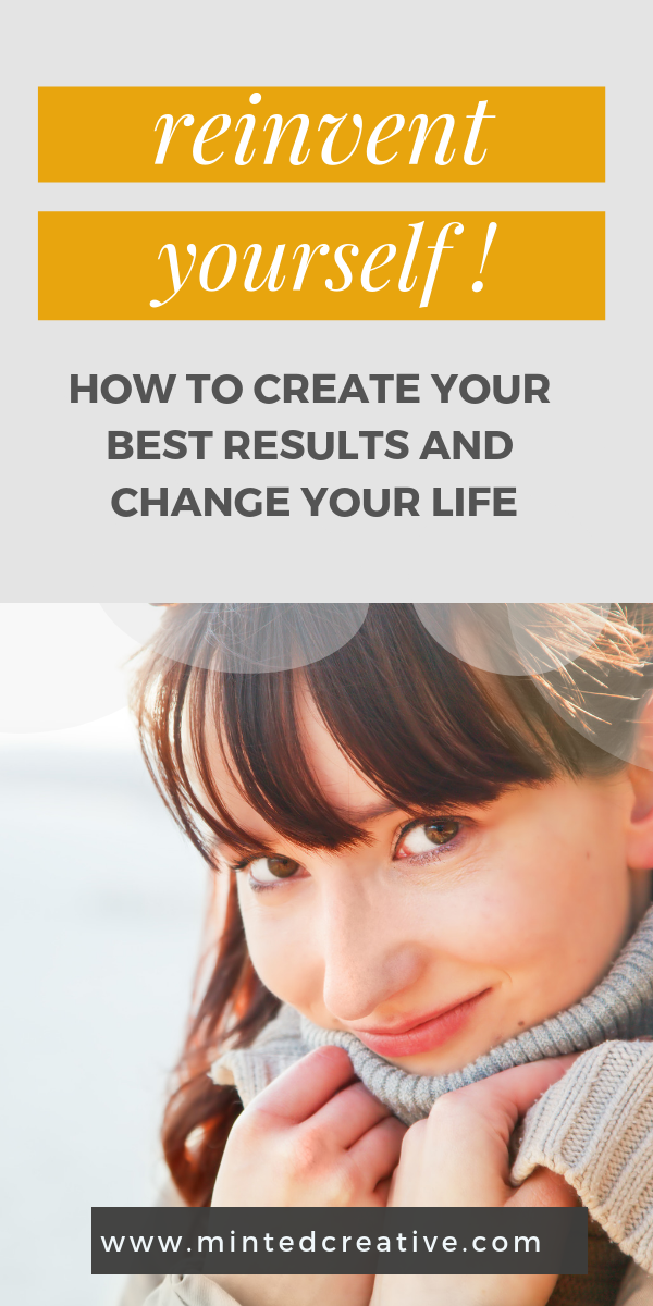 close up shot of brunette woman smiling with text overlay - Reinvent Yourself: How to create your best results and change your life