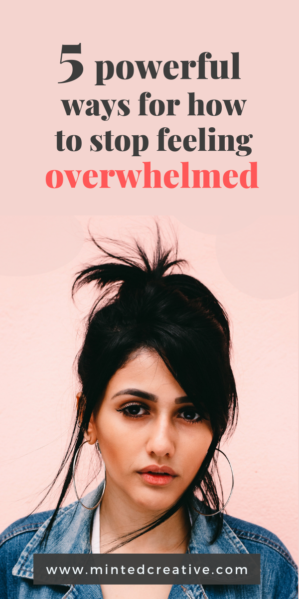 portrait of brunette woman with text overlay - 5 powerful ways for how to stop feeling overwhelmed.