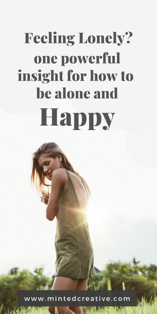 portrait of blonde woman in green shift dress in a field with text overlay - Feeling lonely? One powerful insight for how to be alone and happy