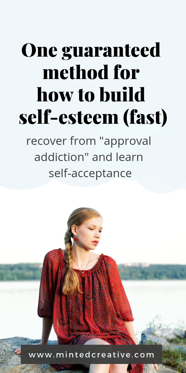 brunette woman sitting by a lake with text overlay - one guaranteed method for how to improve self-esteem fast. recover from approval addiction and learn self acceptance.