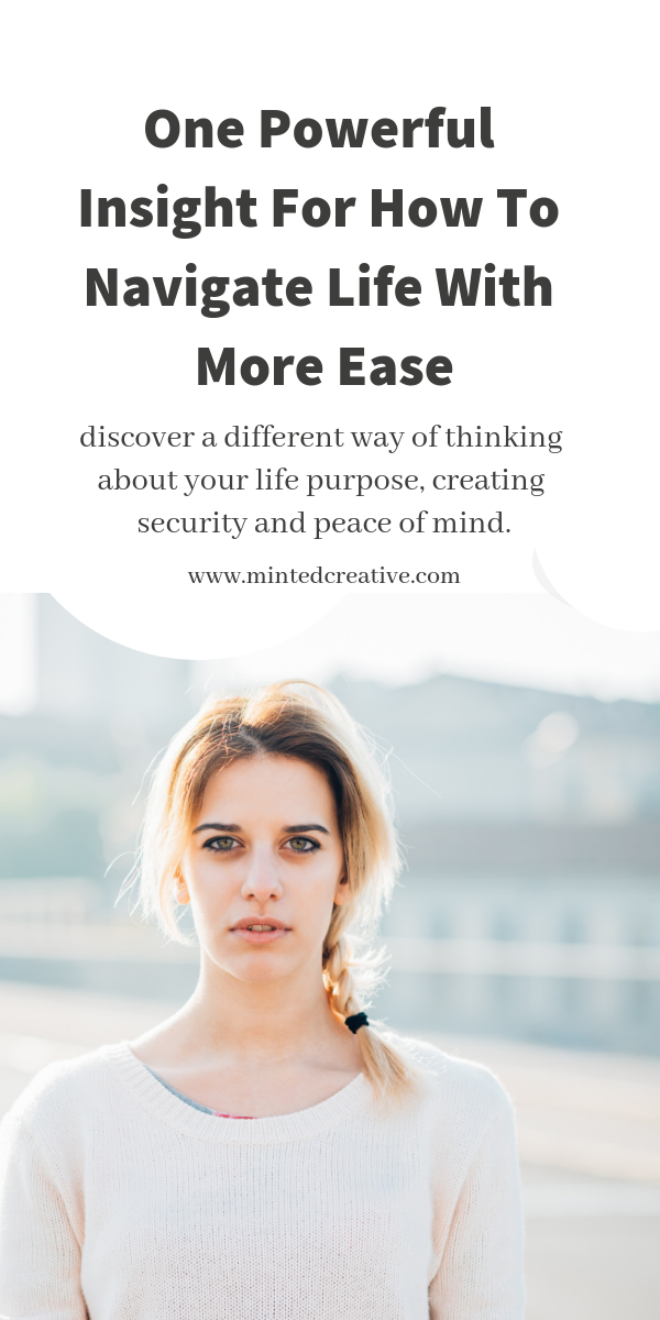 brunette woman in town centre with text overlay - one powerful insight for how to navigate life with ease. discover a different way of thinking about your life purpose, creating security and peace of mind.