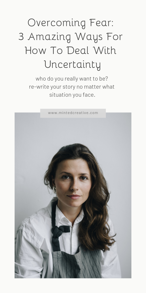 portrait of brunette woman with text overlay - Overcoming Fear: 3 Amazing Ways For How To Deal With Uncertainty. who do you really want to be? re-write your story no matter what situation you face.