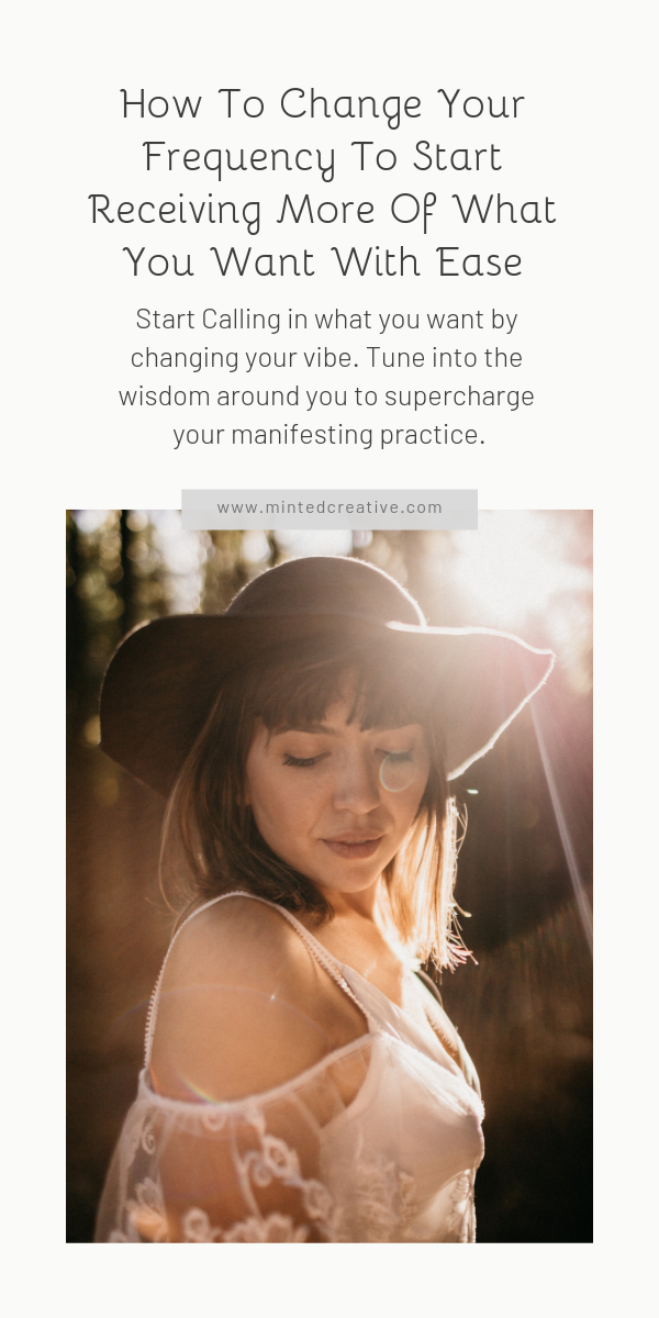 portrait of brunette woman with text overlay - How To Change Your Frequency To Start Receiving More Of What You Want With Ease. Start Calling in what you want by changing your vibe. Tune into the wisdom around you to supercharge your manifesting practice.