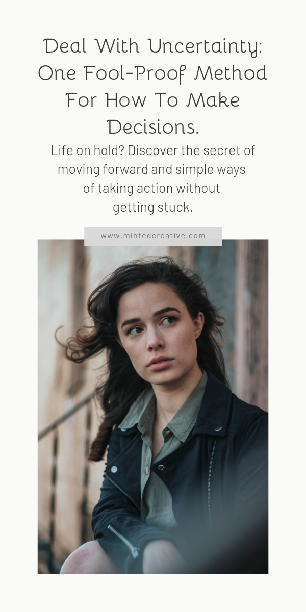 portrait of brunette woman with text overlay - Deal With Uncertainty:One Fool-Proof Method For How To Make Decisions. Life on hold? Discover the secret of moving forward and simple ways of taking action without getting stuck.