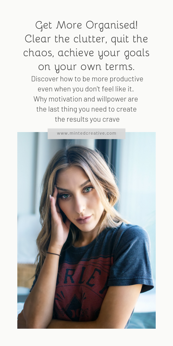 portrait of blonde woman with text overlay - Get More Organised!Clear the clutter, quit the chaos, achieve your goals on your own terms. Discover how to be more productive even when you don't feel like it. Why motivation and willpower are the last thing you need to create the results you crave