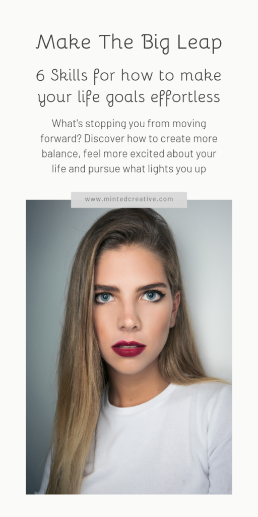 portrait of brunette woman with text overlay - Make The Big Leap. 6 Skills for how to make your life goals effortless. What's stopping you from moving forward? Discover how to create more balance, feel more excited about your life and pursue what lights you up.