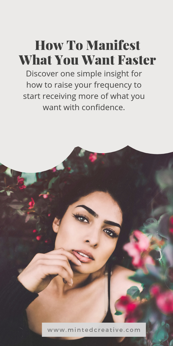 portrait of woman in a garden with text overlay - How To Manifest What You Want Faster. Discover one simple insight for how to raise your frequency to start receiving more of what you want with confidence. width=