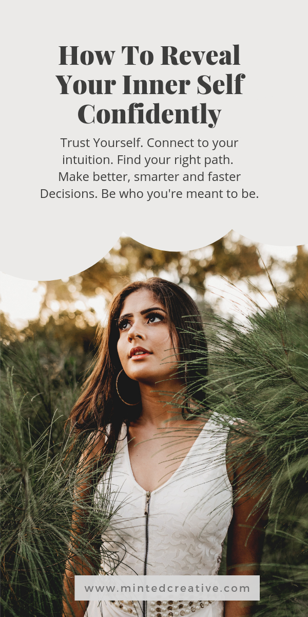 portrait of brunette woman surrounded by pin trees with text overlay - How To Reveal Your Inner Self Confidently. Trust Yourself, connect to your intuition. Find your right path. Make Better, Smarter and Faster Decisions. width=
