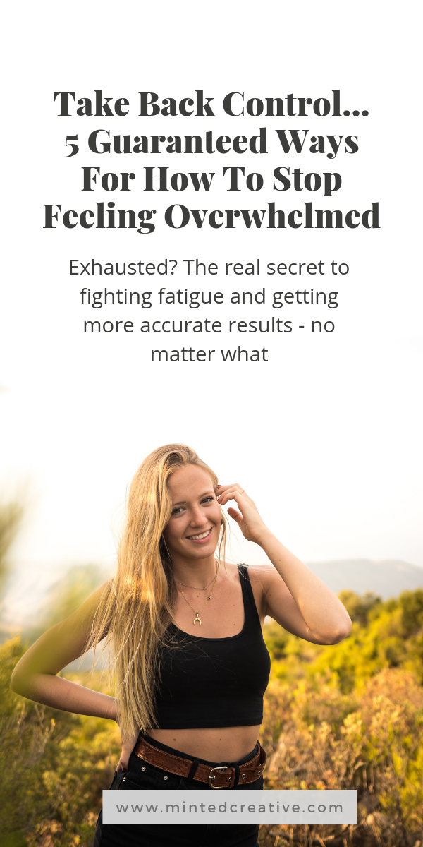 portrait of blonde woman on the beach with text overlay - Take Back Control...5 Guaranteed Ways For How To Stop Feeling Overwhelmed. Exhausted? The real secret to fighting fatigue and getting more accurate results - no matter what.