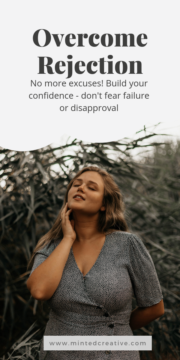 portrait of woman in garden with text overlay - deal with rejection. stop making excuses. build your confidence - don't fear failure or disapproval.
