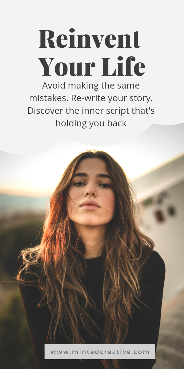 portrait of brunette with text overlay reinvent your life. Avoid making the same mistakes. Re-write your story. Discover the inner script that's holding you back