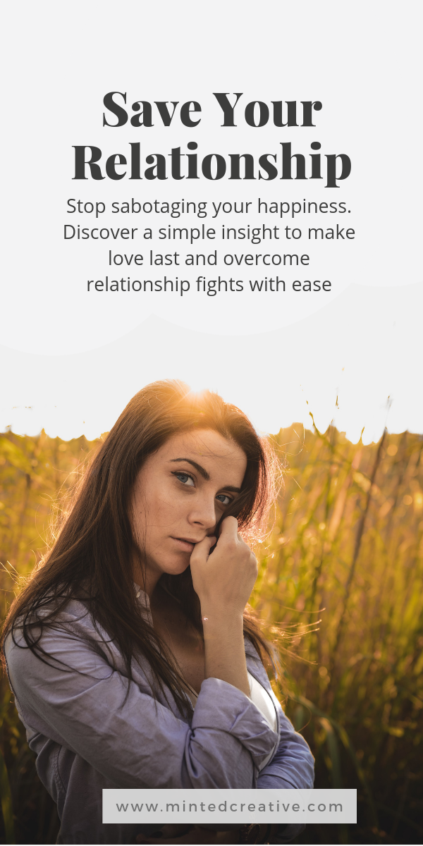 portrait of woman in a field with text overlay - Save Your Relationship. Stop sabotaging your happiness. Discover a simple insight to make love last and overcome relationship fights with ease.