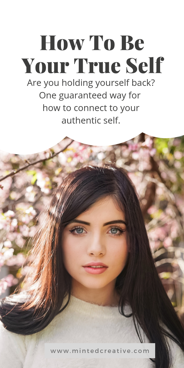 portrait of woman in garden with text overlay - how to be your true self. are you holding back? one guaranteed method for how to connect to your authentic self.