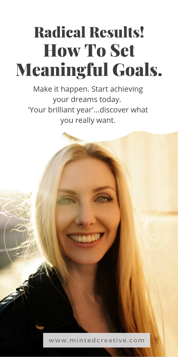 portrait of woman with text overlay - radical results. how to set meaningful goals. Make it happen. Start achieving your dreams today. 'Your brilliant year'...discover what you really want.