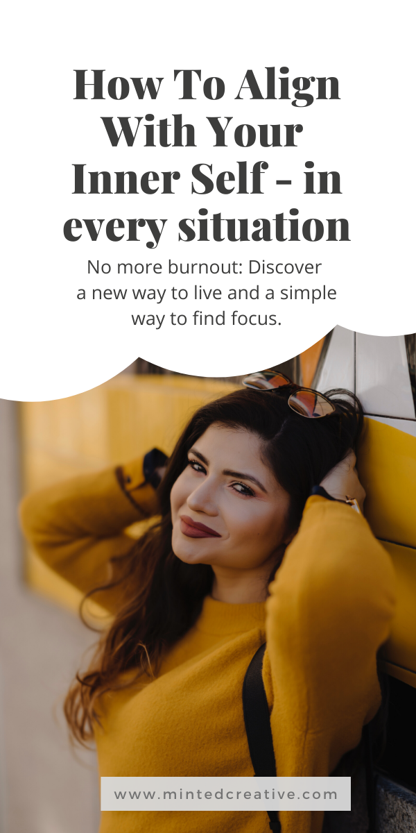 portrait of woman with text overlay - how to align with your inner self in every situation. No more burnout: Discover a new way to live and a simple way to find focus.