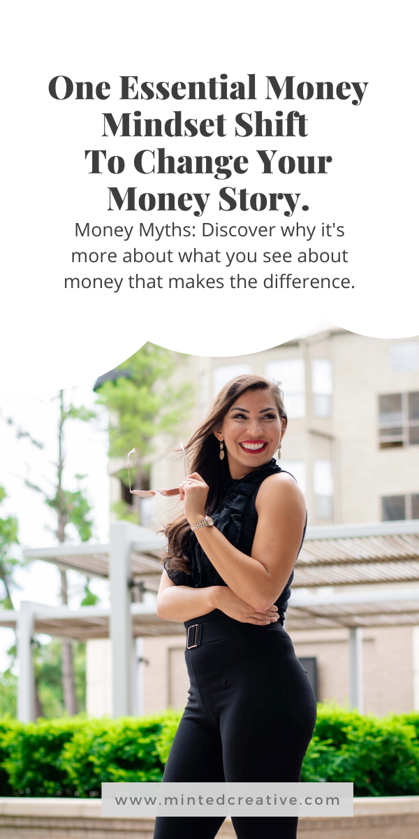 portrait of woman with text overlay: One Essential Money Mindset Shift To Change Your Money Story.Money Myths: Discover why it's more about what you see about money that makes the difference.