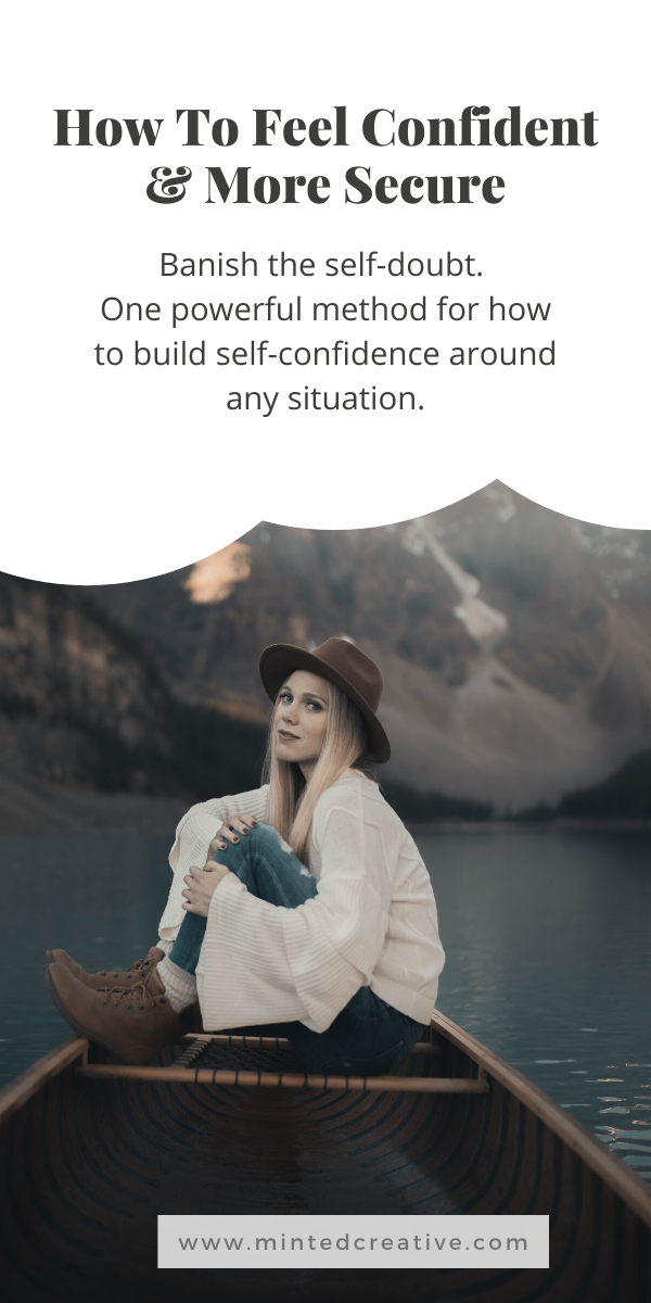 portrait of woman on boat with text overlay - how to feel confident and more secure. Banish the self-doubt. One powerful method for how to build self-confidence around any situation.